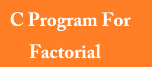 C program to find factorial of user given number